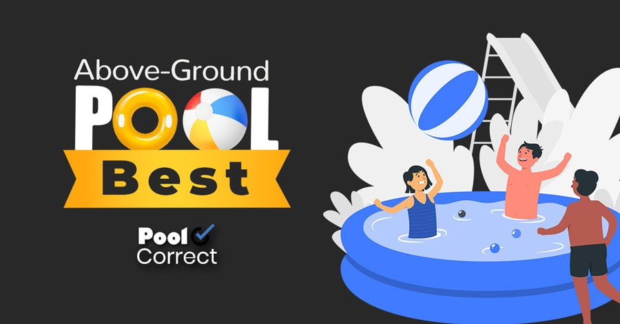Best Above Ground Pools and Buying Guide