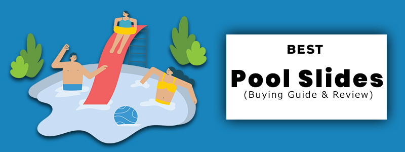 Best Swimming Pool Slides and Buying Guide