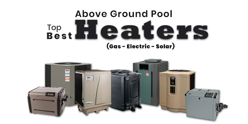 Best Pool Heaters (Electric, Gas, Solar)